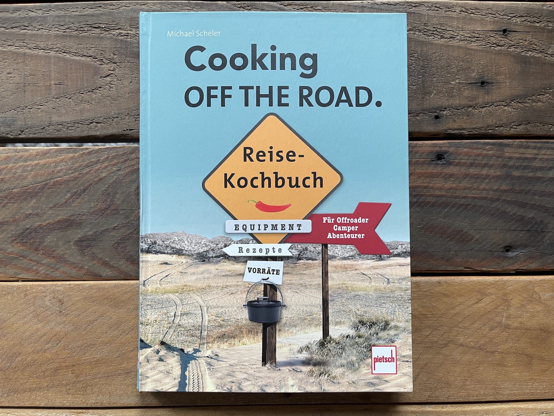Reisekochbuch Michael Scheler Cooking off the road