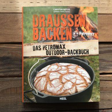 Draußen Backen - Das Petromax Outdoor-Backbuch