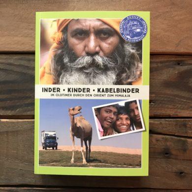 Inder - Kinder - Kabelbinder - Im Oldtimer durch den Orient zum Himalaja