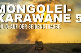 Mit dem Geländewagen in die Mongolei Teil 5 Seidenstrasse - 4x4 Passion #59