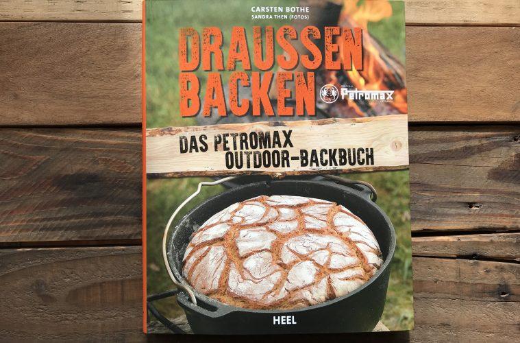 Outdoor Küche Buch : Draußen backen das petromax outdoor backbuch matsch piste