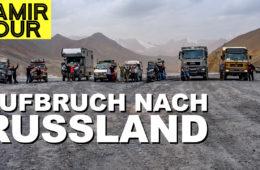 Aufbruch nach Russland - Pamir Tour Teil 1 - 4x4PASSION #196