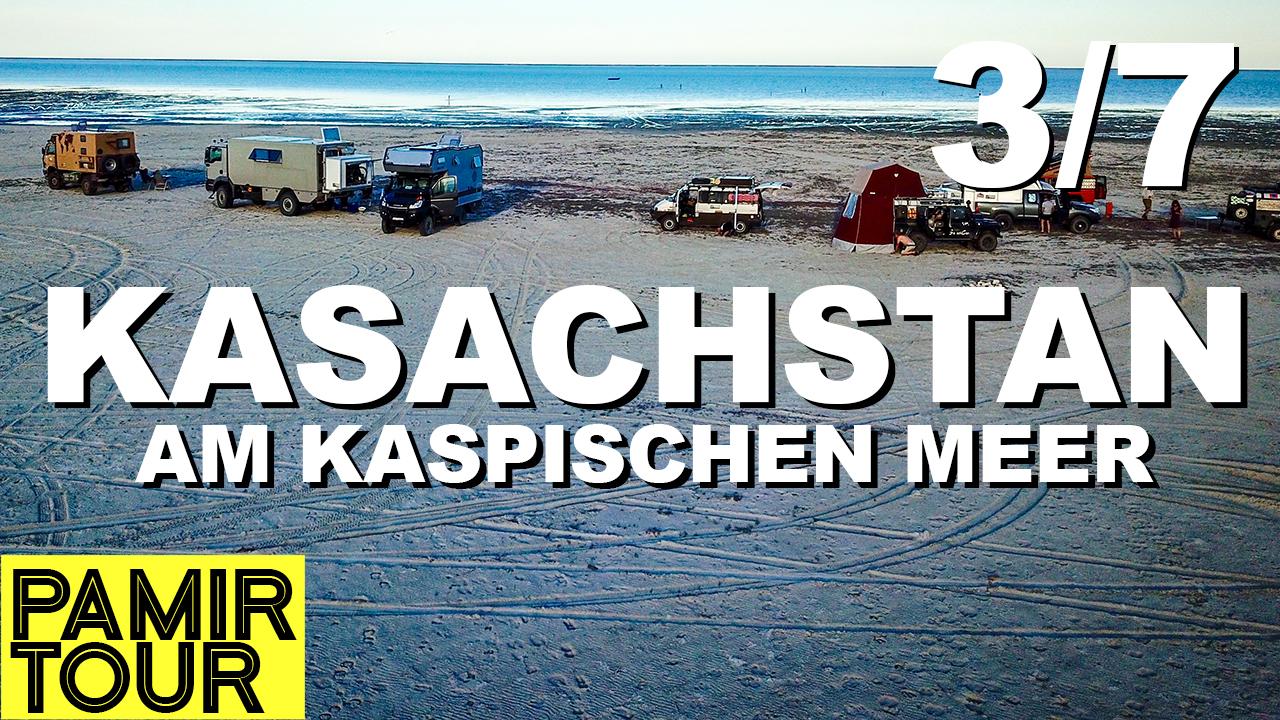 Kasachstan: Am Kaspischen Meer - Pamir Tour Teil 3 - 4x4PASSION #200