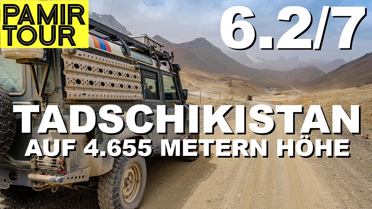 Tadschikistan: Zwischen Ishkashim und Ak-Baytal-Pass - Pamir Tour Teil 6.2 - 4x4PASSION #208