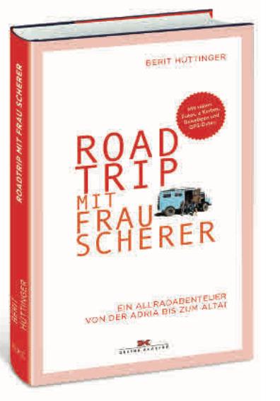 Erschienen im Delius Klasing Verlag: Roadtrip mit Frau Scherer.