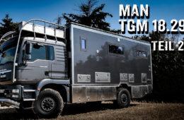 MAN TGM 18.290 als Welt-Reisemobil 2/3 - 4x4PASSION #283