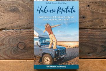Hakuna Matata – Zwei Frauen und ihr blauer Landy auf einem Roadtrip durch Afrika