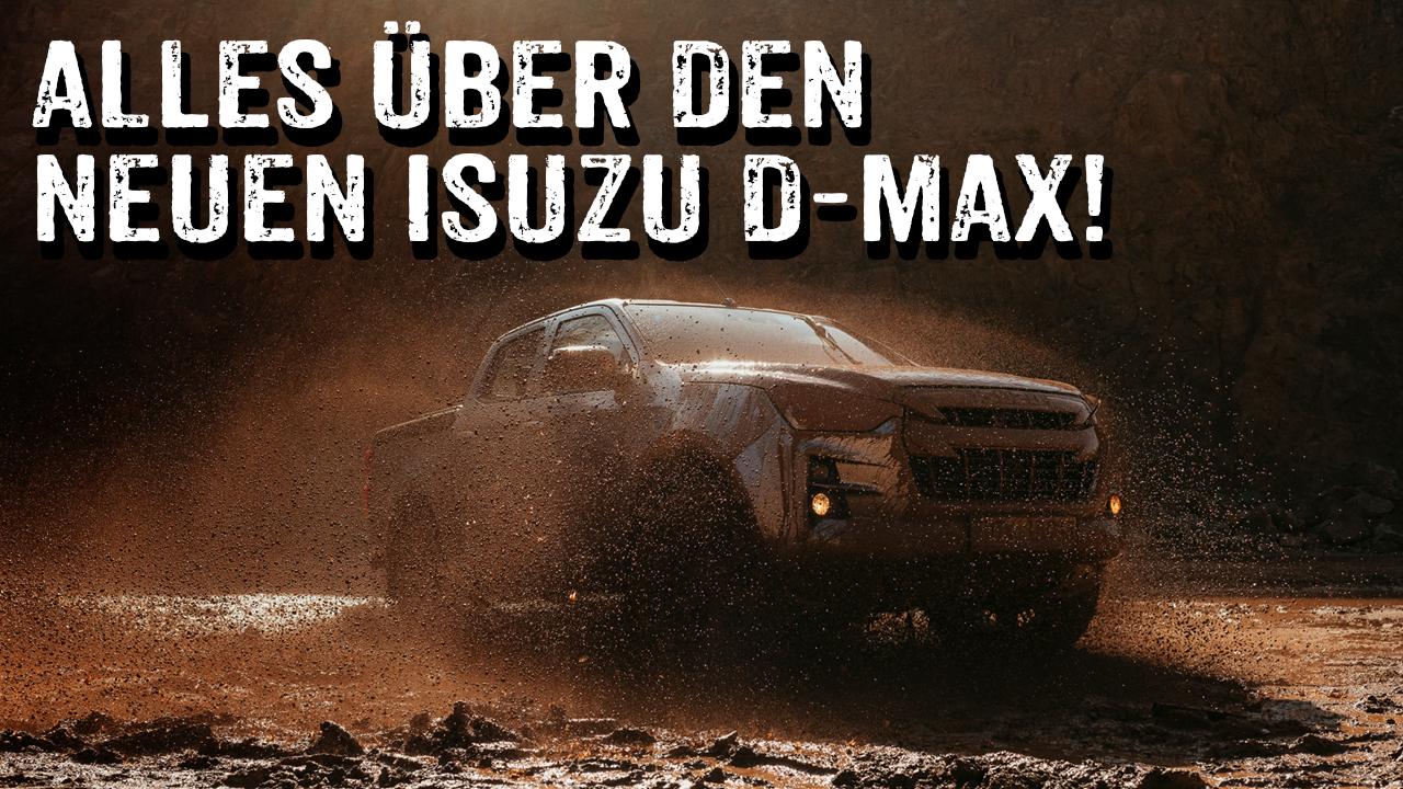 Pick-up-Time: Der neue ISUZU D-MAX - 4x4PASSION - #345